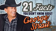 21 Facts You Didn't Know About George Strait