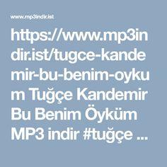 https://www.mp3indir.ist/tugce-kandemir-bu-benim-oykum Tug�e Kandemir Bu Benim �yk�m MP3 indir   #tug�e #kandemir #bu #benim #�yk�m #mp3 #indir