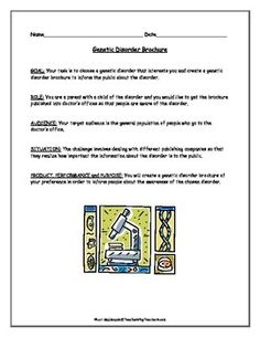 GENETICS: GENETIC DISORDER BROCHURE: Students will choose a genetic disorder that interests them and create a brochure to inform the general public about the disorder.