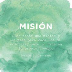 """Dios tiene una misión y un plan para cada una de nosotras, pero lo hace en Su propio tiempo. —Hermana Bonnie L. Oscarson, """"Defensoras de la Proclamación sobre la Familia""""."""