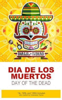 Illustration Of Mexican Dia De Los Muertos Day Of The Dead Skull Poster Art  Main File is Vector Ai. Easy to Use and Custom. Also