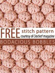 Bodacious Bobbles Stitch Pattern.  Download here, courtesy of www.crochetmagazine.com.