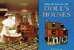 Design and Build Your Own Doll's Houses by Beryl Armstrong, http://www.amazon.com/dp/1850766401/ref=cm_sw_r_pi_dp_7Fn1tb0GC8FPQ