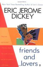 Eric Jerome Dickey chronicles the lives, loves, and challenges of young African Americans with humor and poignancy that places him clearly alongside such popular authors as Bebe Moore Campbell, Connie Brisco, and Terry McMillan. In Friends and Lovers, two couples set off on different roads in the search for the kind of love that will last. Deborah and Leonard meet late at night in a Denny's. She is a smart, no-nonsense OB/GYN who has sworn off sex before marriage--no more men slipping into…