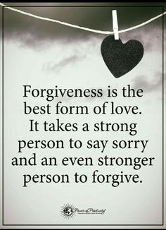 70 Forgiveness Quotes to Inspire Us to Let Go Forgiveness is the best form of love. It takes a strong person to say sorry and an even stronger person to forgive. Life Quotes Love, Top Quotes, Wisdom Quotes, Quotes To Live By, Cover Quotes, Qoutes, Positive Quotes, Motivational Quotes, Inspirational Quotes