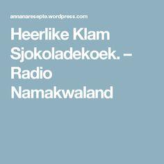 Heerlike Klam Sjokoladekoek. – Radio Namakwaland