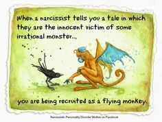 Narcissistic Mother's Flying Monkeys http://echorecovery.blogspot.com/2013/08/narcissistic-mother-sick-dying.html