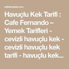 Havuçlu Kek Tarifi : Cafe Fernando – Yemek Tarifleri - cevizli havuçlu kek - cevizli havuçlu kek tarifi - havuçlu kek - havuçlu kek tarifi - Kek ve Brownie