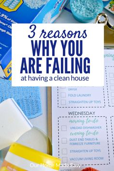 Having a clean house is so hard. Here are 3 reasons why you and I are filing at having a clean house and solutions to fix it!