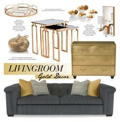 """""""Gold Decor Livingroom"""" by kathykuohome ❤ liked on Polyvore featuring interior, interiors, interior design, home, home decor, interior decorating, livingroom, Home, homedecor and homedesign"""