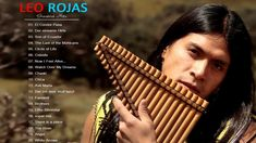 Leo Rojas Greatest Hits♪ღ♫The Best of Leo Rojas♪ღ♫Leo Rojas Full Album Greatest Songs, Greatest Hits, Music Songs, Music Videos, Pan Flute, Unchained Melody, Native American Men, Indian Music, Disney Music