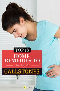 18 Top Home Remedies To Get Rid Of Gallstones
