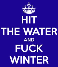 HIT#THE#WATER#and#FUCK#WINTER