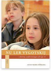 Nu ler Vygotskij Förskoleklass och årskurs 1-3 Grundlärarprogrammet Lärarutbildning Högskola Liber