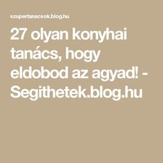 27 olyan konyhai tanács, hogy eldobod az agyad! - Segithetek.blog.hu Food And Drink, Blog, Cleaning, Drinks, Quilling, Ideas, Decor, Creative, Drinking