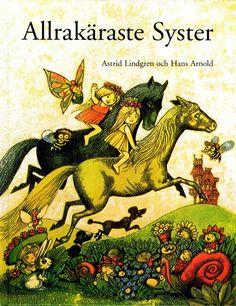Astrid Lindgren: Allrakäraste syster