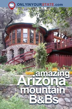 A Stay At These 10 Mountain Bed And Breakfasts In Arizona Will Enchant You Travel Arizona Road Trip, Arizona Travel, Places To Travel, Travel Destinations, Places To Visit, Bed And Breakfast, Arizona Attractions, Arizona Mountains, Desert Life