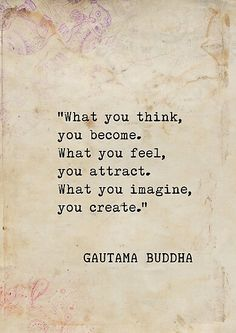 100 Inspirational Buddha Quotes And Sayings That Will Enlighten You - Page 2 of 10 What you think, you become. What you feel, you attract. What you imagine, you create. Time Quotes Life, Life Quotes Love, Home Quotes And Sayings, Wisdom Quotes, Quotes To Live By, Secret Of Life Quotes, Quote Life, Crush Quotes, Happy Quotes