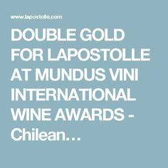 DOUBLE GOLD FOR LAPOSTOLLE AT MUNDUS VINI INTERNATIONAL WINE AWARDS - Chilean…