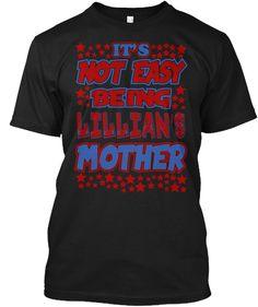 It's Not Easy Being Lillian's Mother! Black T-Shirt Front