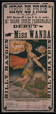Miss Wanda Circo de Price Autor Circo Price- Imprenta de Manuel Minuesa de los Ríos (Madrid)- Litographie von Alex Hönig (Berlin)- Fecha entre 1882 y 1882?   bdh.bne.es/bnesearch/detalle/bdh0000032952