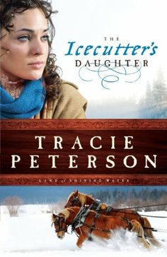 Icecutter's Daughter, The (Land of Shining Water) by Tracie Peterson