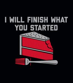 """""""I Will Finish What You Started"""" black t-shirt."""