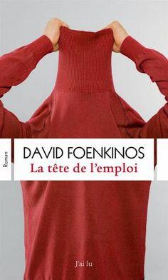 Langue Déliée, blog littéraire: La tête de l'emploi - David Foenkinos