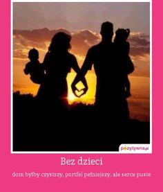 Bez dzieci  : dom byłby czystszy, portfel pełniejszy, ale serce puste    http://zwyczajnamama.blogspot.com/2013/09/no-i-stao-sie.html