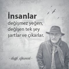 Ramiz Uncle Pattern is actually the name of the legendary character of Tuncel Kurtiz in Ezel series. Favorite Quotes, Best Quotes, Funny Quotes, Motivation Sentences, Good Sentences, Most Beautiful Words, Lets Do It, Meaningful Words, Cool Words