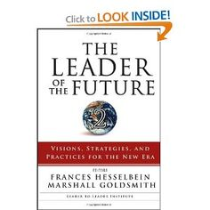 The Leader of the Future 2: Visions, Strategies, and Practices for the New Era: Frances Hesselbein, Marshall Goldsmith: 9780787986674: Amazon.com: Books
