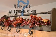 10 Things To Do With A Broken Spindle