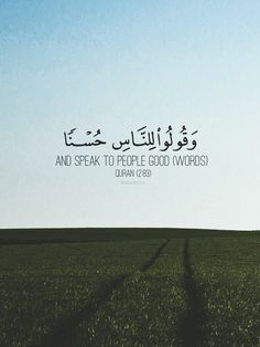 And speak to people good words Quran Quotes Love, Beautiful Islamic Quotes, Allah Quotes, Muslim Quotes, Islamic Inspirational Quotes, Religious Quotes, Words Quotes, Qoutes, Islamic Quotes Wallpaper