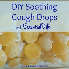 DIY cough drop recipe using essential oils. Help to soothe a scratchy, dry or sore throat. Quick and easy recipe and directions.