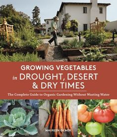 @maureengilmer's latest book, Growing Vegetables in Drought, Desert & Dry Times, is the definitive guide to growing healthy organic vegetables without wasting our precious water resources. Read more about this book and enter to win one of five copies, courtesy of @SasquatchBooks!