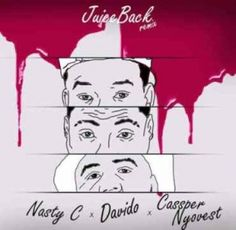 Mp3 Download: Nasty C - Juice Back (Remix) Feat Davido & Cassper Nyovest