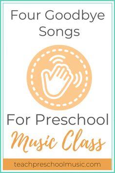 Four Goodbye Songs For Preschool Music Class