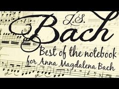 J.S. BACH - BEST OF THE LITTLE NOTEBOOK FOR ANNA MAGDALENA BACH - YouTube