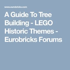 A Guide To Tree Building - LEGO Historic Themes - Eurobricks Forums