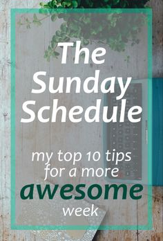 Blog post detailing simple but effective ways you can organise your Sunday for a more awesome week.