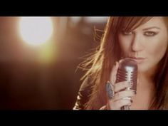 Kelly Clarkson | Stronger .. I love Kelly and this song is awesome...love the message!