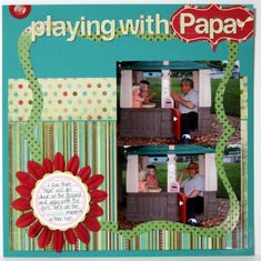 Playing with Papa - Scrapbook.com