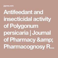 Antifeedant and insecticidal activity of Polygonum persicaria extracts on Nomophila indistinctalis My Journal, Pharmacy, Research, Articles, Amp, Math Equations, Activities, Search, Exploring
