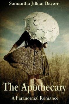 The Apothecary / Samantha Jillian Bayarr (2 Stars) * No review.