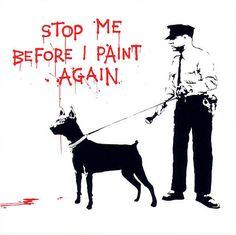 Dieses Motiv gibt es in mehreren Farbvarianten: blau, rot und pink mit schwarzem Rand.     Street Art des berühmten Street Art Künstlers Banksy