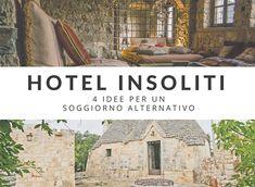 4 hotel insoliti dove dormire in Italia