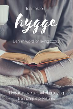 Hygge: a Danish concept of self-care that includes cozy spaces and living in the moment.