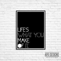 Lifes What You Make of It bold black & white typography print, wall art for your home or office decor.  I N S T A N T D O W N L O A D F E A T U R E S : 1. Jpeg File - size 18x24 inches  W H A T Y O U N E E D T O K N O W : 1. I offer size customization for free, just contact me after your purchase and let me know in which size would you like your file to be.  2. This item is a DIGITAL download item, NO PHYSICAL item will be shipped to your address.  3. Your purchase does not include a fram...