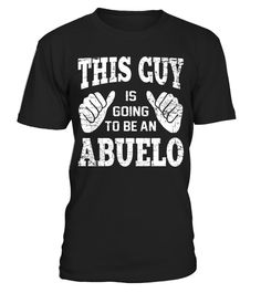 Tshirt Men's This Guy Is Going To Be An Abuelo Shirt fashion for men Gifts For Pregnant Friend, Husband Humor, Funny Husband, Baby Announcement To Husband, Pregnancy Gifts, Family Shirts, Funny Babies, Shirt Style, New Baby Products