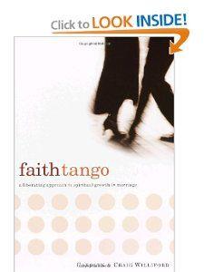 Amazon.com: Faith Tango: A Liberating Approach to Spiritual Growth in Marriage (9781578565627): Carolyn Williford, Craig Williford: Books